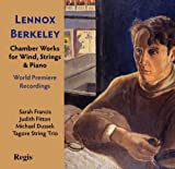 Lennox Berkeley: Chamber Works for Wind Strings and Piano by Judith Fitton, Michael Dussek, Tagore String Trio...