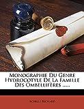 Monographie Du Genre Hydrocotyle De La Famille Des Ombellifères ......
