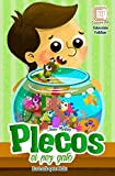 Plecos, el pez gato: cuento ilustrado para niños prelectores (Colección Fa&San nº 3)