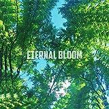 Eternal Bloom [Explicit]